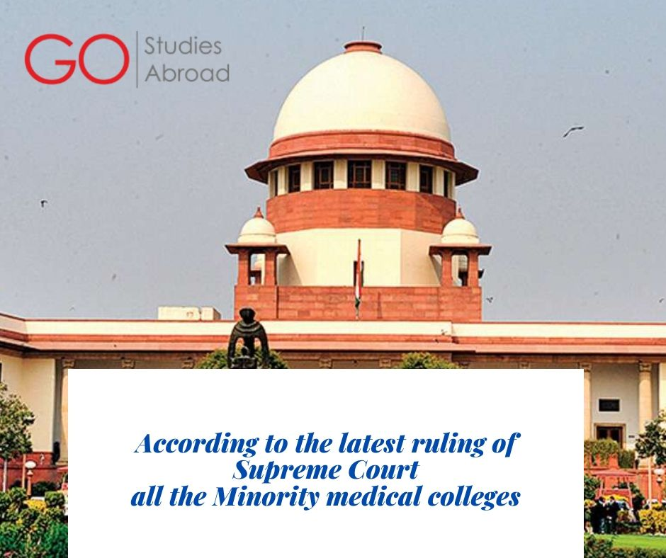 According to the latest ruling of Supreme Court all the Minority medical colleges